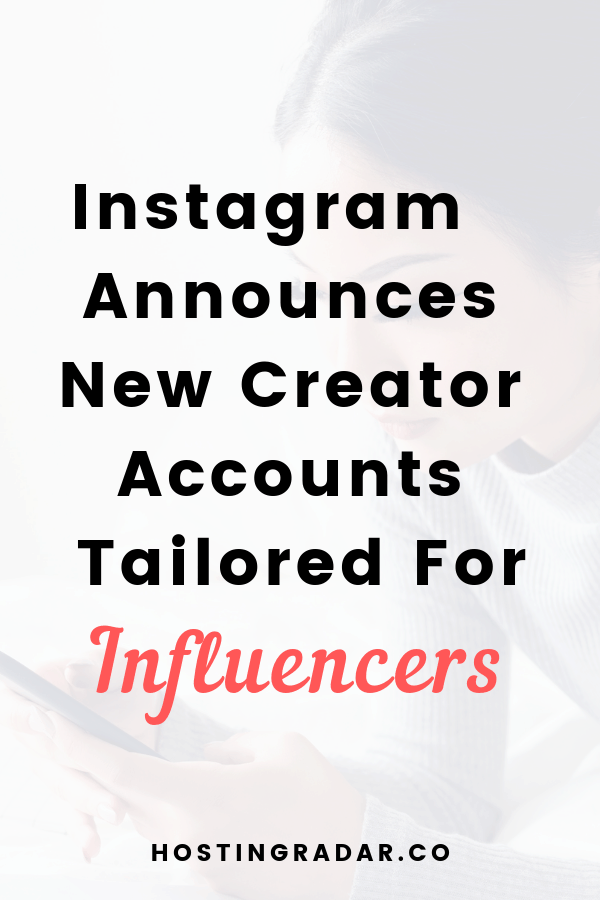 New Instagram Creator Account for select high-profile users. This new type of Instagram account offers additional features, specifically tailored to the needs of #influencers - HostingRadar.co
